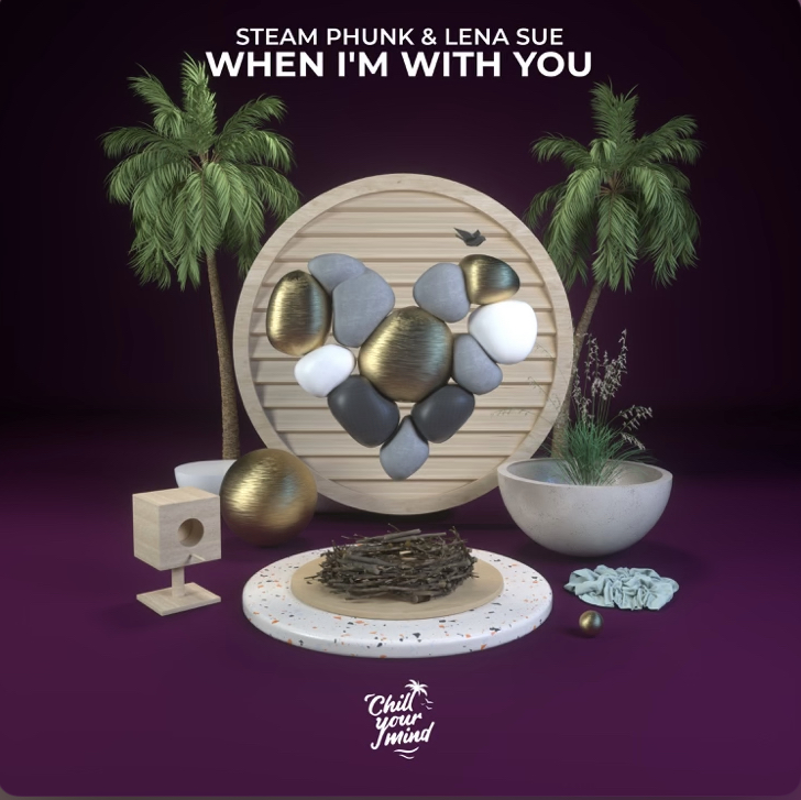 Steam Phunk x Lena Sue – When I'm With You