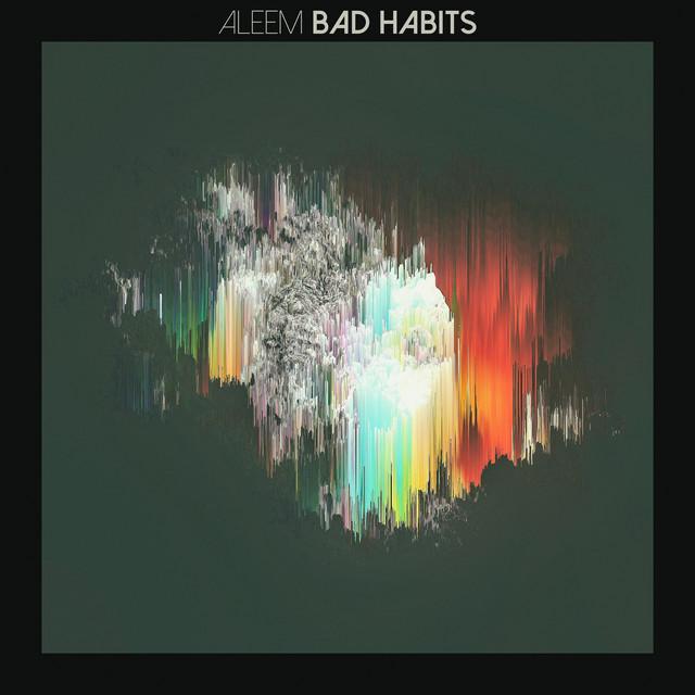 Aleem – Bad Habits
