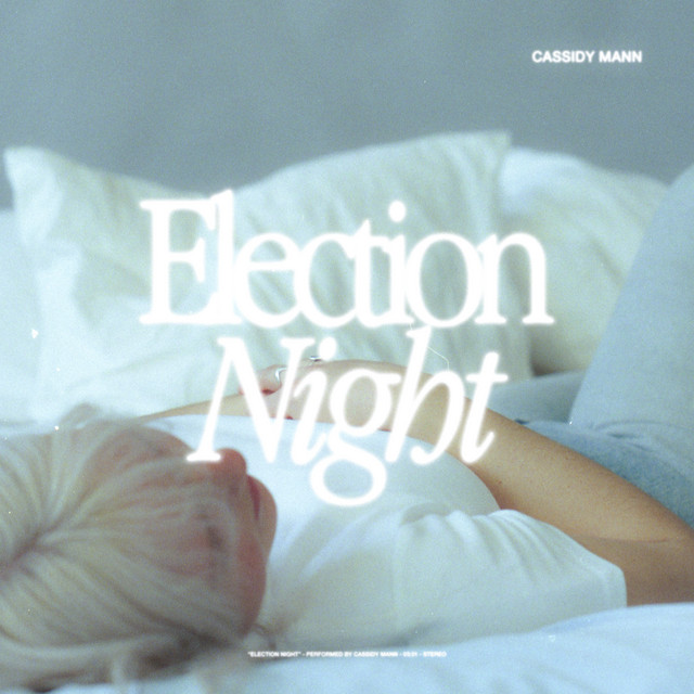 Cassidy Mann – Election Night