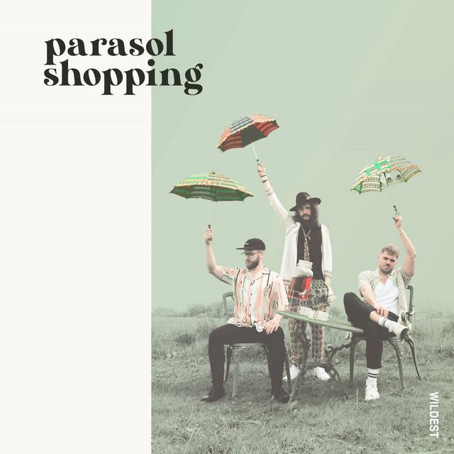 Wildest – Parasol Shopping