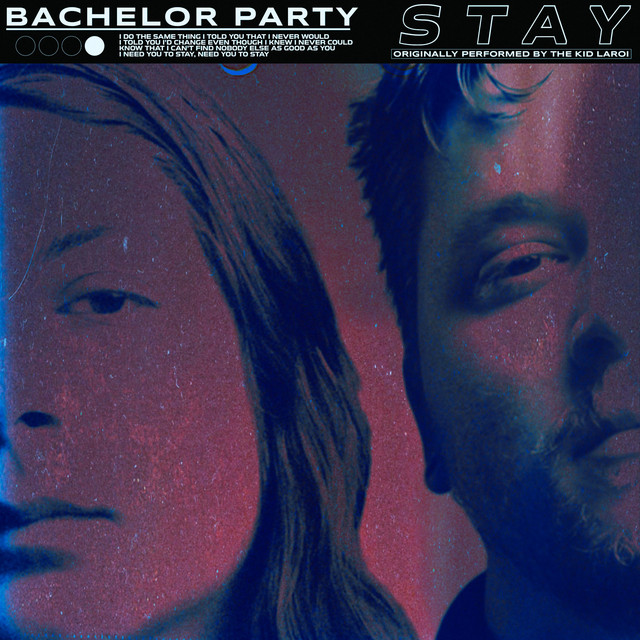Bachelor Party – STAY (The Kid LAROI Cover)