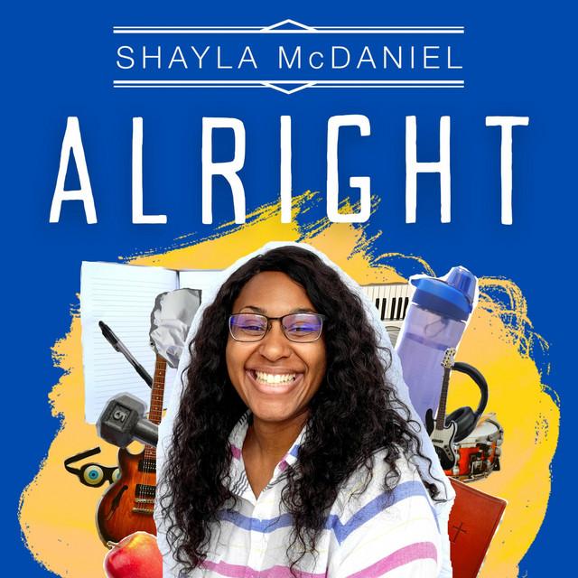Shayla McDaniel – Alright