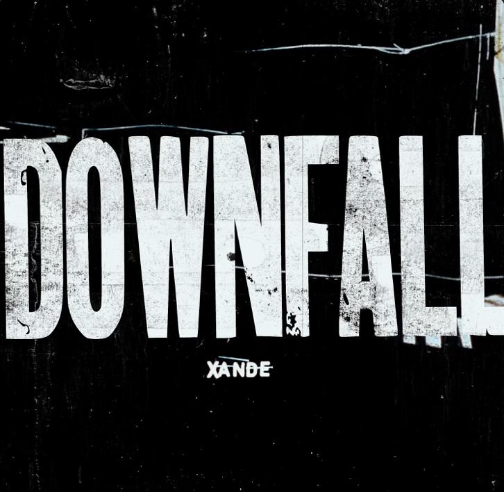 XANDE – DOWNFALL